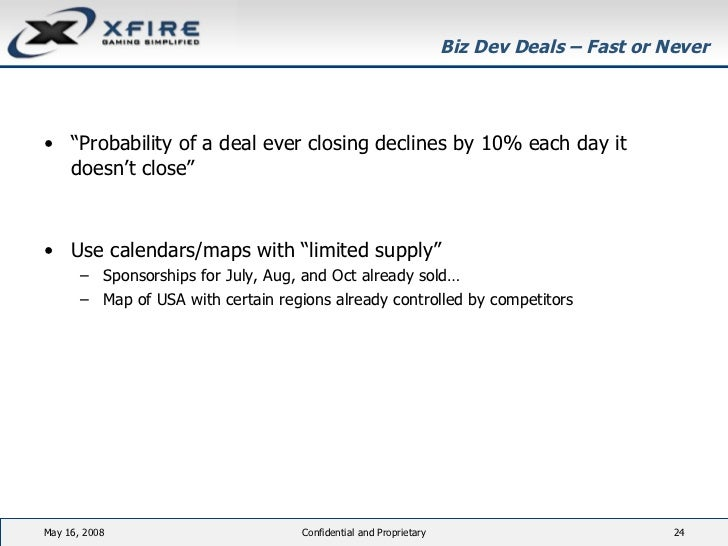 "Biz Dev Deals – Fast or Never <ul><li>"" Probability of a deal ever closing declines by 10% each day it doesn't close"" </li..."