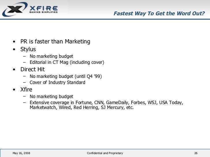 Fastest Way To Get the Word Out? <ul><li>PR is faster than Marketing </li></ul><ul><li>Stylus </li></ul><ul><ul><li>No mar...