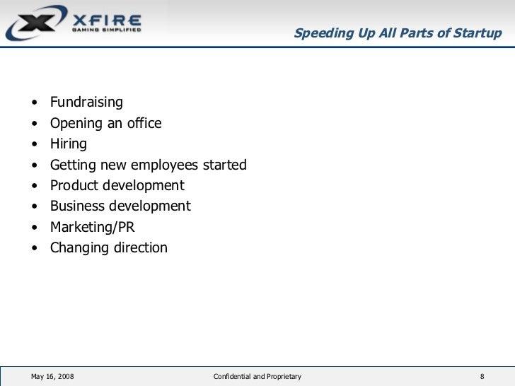 Speeding Up All Parts of Startup <ul><li>Fundraising </li></ul><ul><li>Opening an office </li></ul><ul><li>Hiring </li></u...