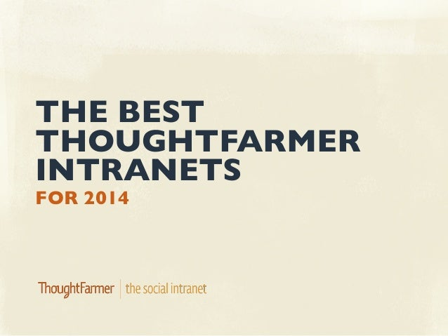 FOR 2014 THE BEST THOUGHTFARMER INTRANETS