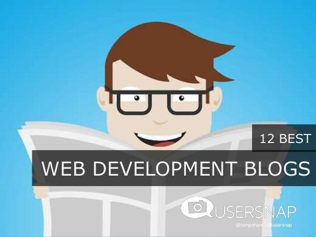 12 BEST @tompeham I @usersnap WEB DEVELOPMENT BLOGS