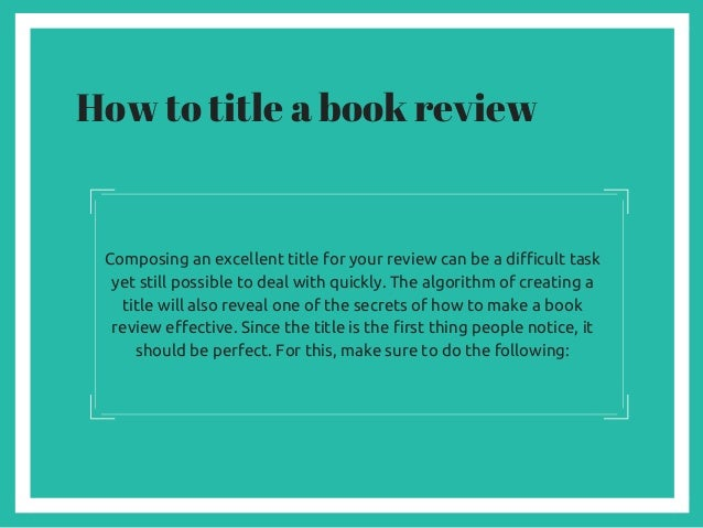 how to structure  title  start and end a book review