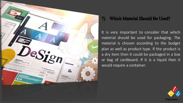 It is very important to consider that which material should be used for packaging. The material is chosen according to the...