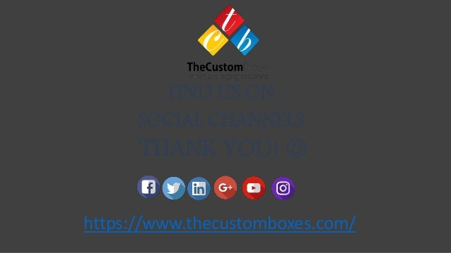 FIND US ON SOCIAL CHANNELS THANK YOU!  https://www.thecustomboxes.com/