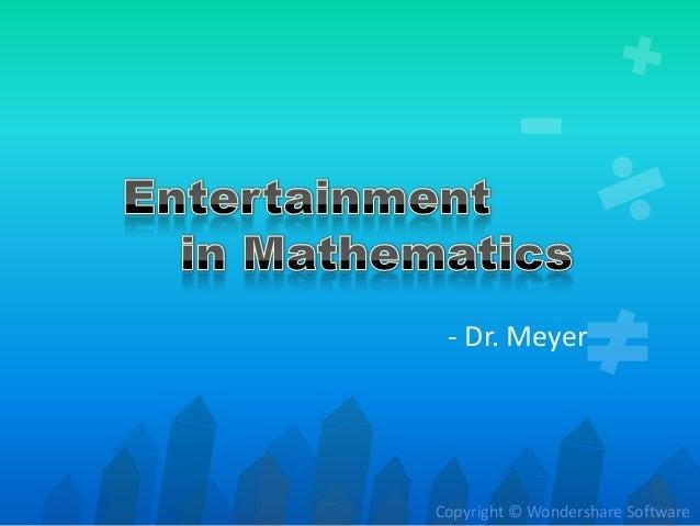 - Dr. MeyerCopyright © Wondershare Software
