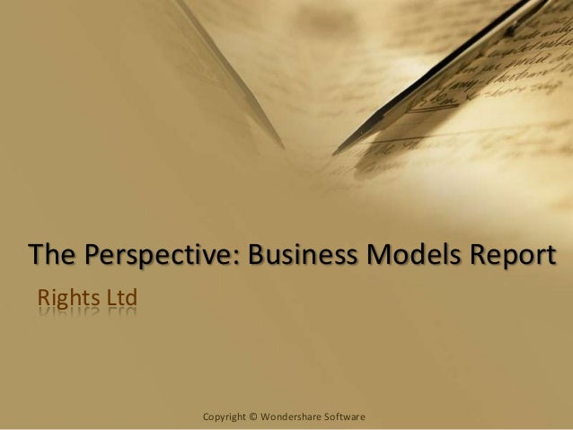 The Perspective: Business Models ReportRights Ltd             Copyright © Wondershare Software