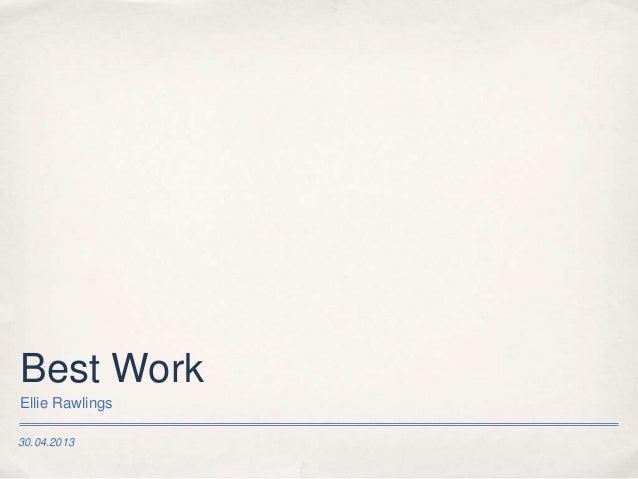30.04.2013Best WorkEllie Rawlings