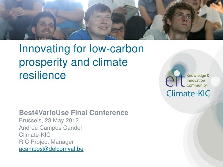 Innovating for low-carbonprosperity and climateresilienceBest4VarioUse Final ConferenceBrussels, 23 May 2012Andreu Campos ...