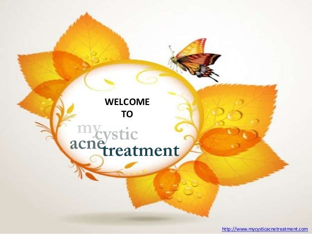 WELCOMETOhttp://www.mycysticacnetreatment.com
