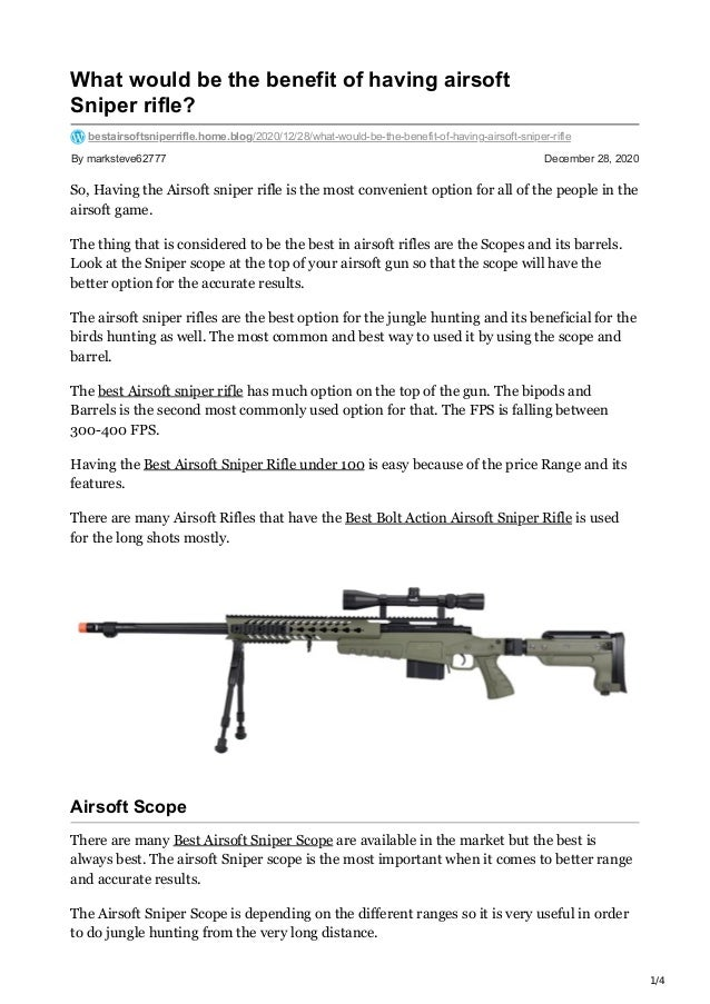 1/4 By marksteve62777 December 28, 2020 What would be the benefit of having airsoft Sniper rifle? bestairsoftsniperrifle.h...