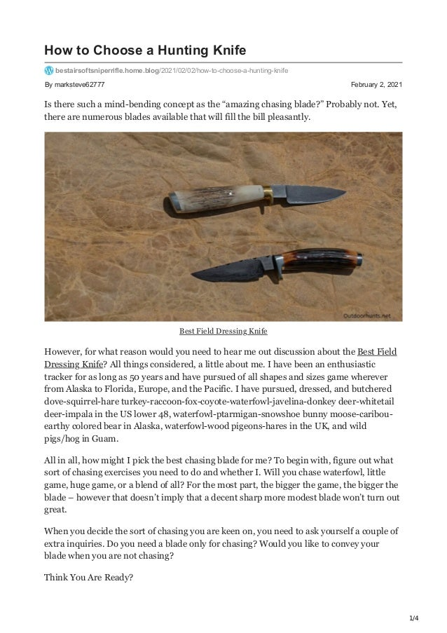 1/4 By marksteve62777 February 2, 2021 How to Choose a Hunting Knife bestairsoftsniperrifle.home.blog/2021/02/02/how-to-ch...