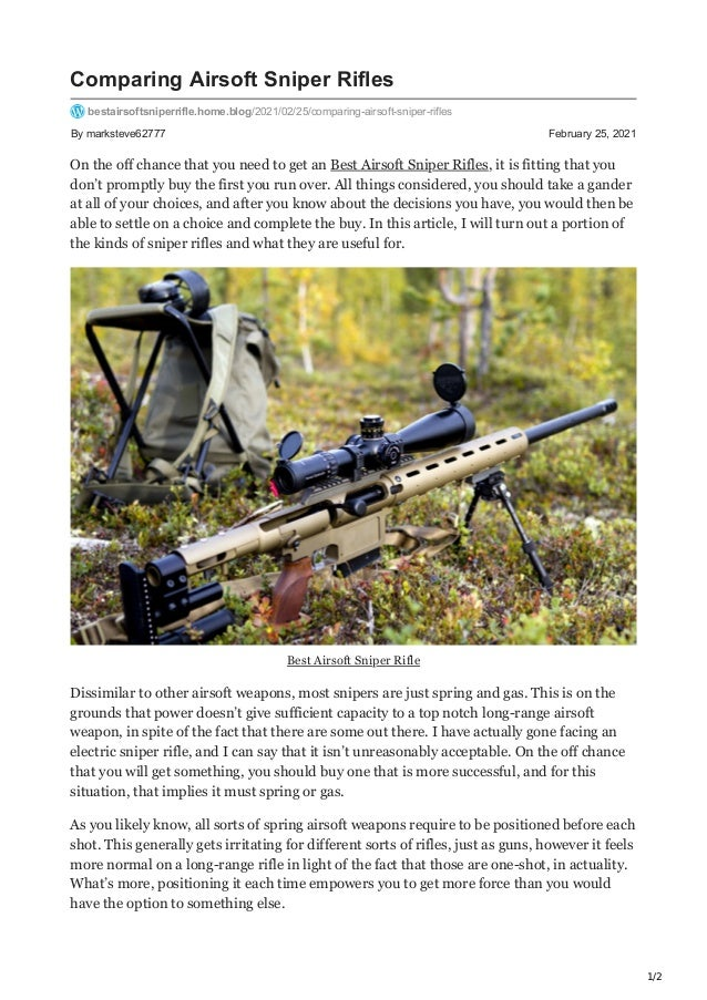 1/2 By marksteve62777 February 25, 2021 Comparing Airsoft Sniper Rifles bestairsoftsniperrifle.home.blog/2021/02/25/compar...