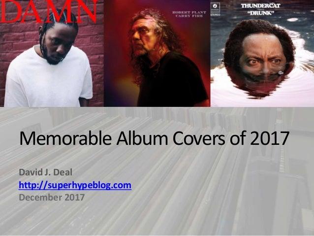 Memorable Album Covers of 2017 David J. Deal http://superhypeblog.com December 2017