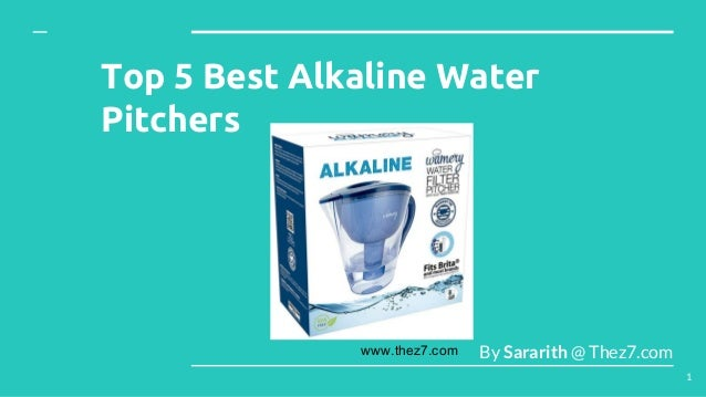 www.thez7.com Top 5 Best Alkaline Water Pitchers By Sararith @ Thez7.com 1