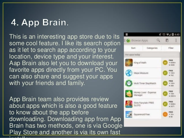 Yeh! I know you want for some more app store, check the next  slide for the other alternatives of Google play store.