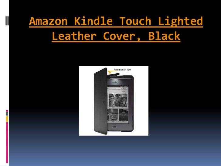 Kindle Vs Sony Reader: Best Amazon Kindle Touch Lighted Leather Cover, Black Riviews