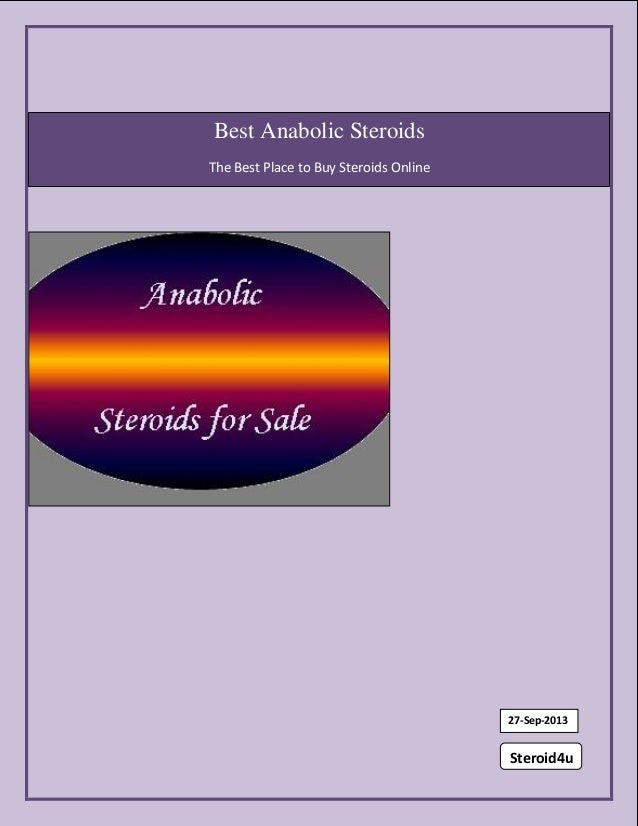 A Best Anabolic Steroids The Best Place to Buy Steroids Online Steroid4u 27-Sep-2013