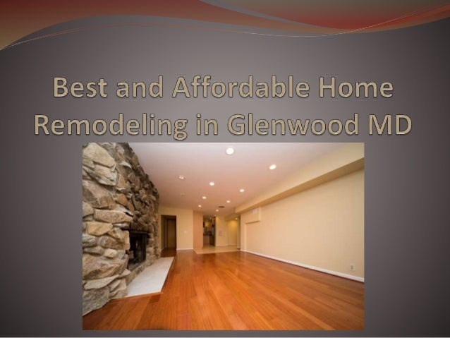 Best And Affordable Home Remodeling In Glenwood Md
