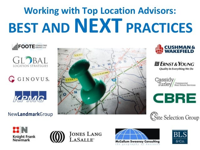 Working with Top Location Advisors:BEST AND NEXT PRACTICES