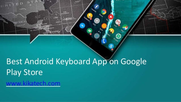 Best Android Keyboard App on Google Play Store   Kika Tech