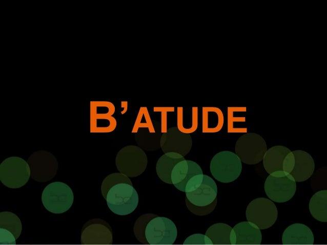 B'ATUDE