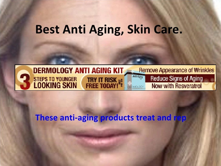 Best Anti Aging, Skin Care.  These anti-aging products treat and repair fine lines and wrinkles, deep creases, sagging ski...