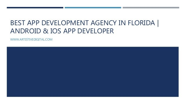 BEST APP DEVELOPMENT AGENCY IN FLORIDA | ANDROID & IOS APP DEVELOPER WWW.ARTISTIVEDIGITAL.COM