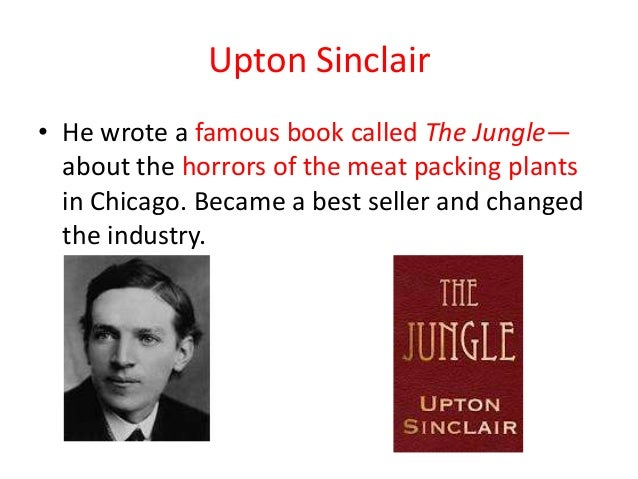 the importance of upton sinclairs book the jungle This set is about the author upton sinclair and the results of his novel the jungle learn with flashcards, games, and more — for free.