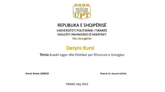REPUBLIKA E SHQIPËRISË UNIVERSITETI POLITEKNIK I TIRANËS FAKULTETI INXHINIERISË SË NDERTIMIT Msc.Energjitike Tema:Kuadri L...