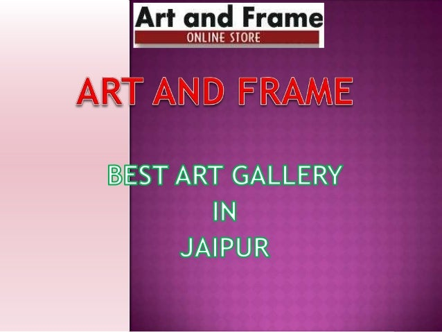  Art  and Frame is the largest art store in India having more than 7000 paintings of High Quality, depicting Rich Indian ...