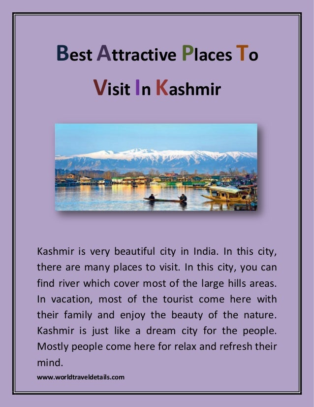 www.worldtraveldetails.com Best Attractive Places To Visit In Kashmir Kashmir is very beautiful city in India. In this cit...