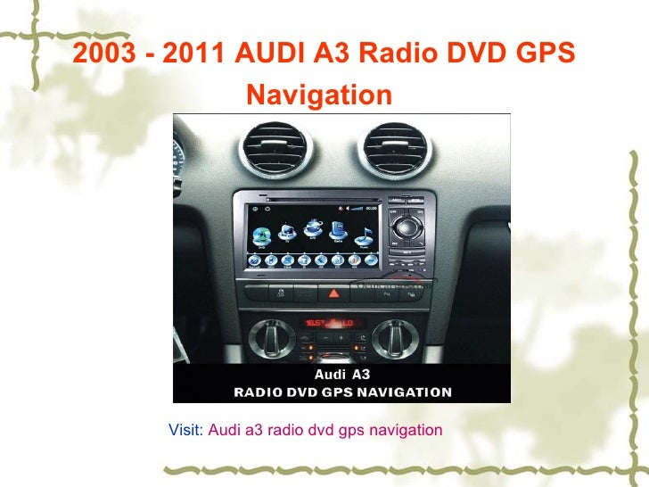 best audi a3 audio navigation system on oem. Black Bedroom Furniture Sets. Home Design Ideas