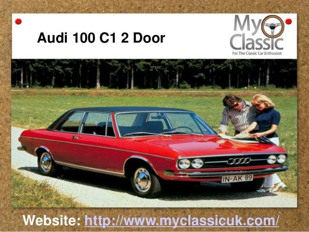 Audi 100 C1 2 Door Website: Http://www.myclassicuk.com/ ...