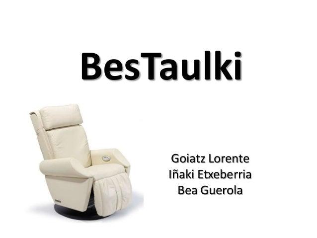 BesTaulki     Goiatz Lorente    Iñaki Etxeberria      Bea Guerola