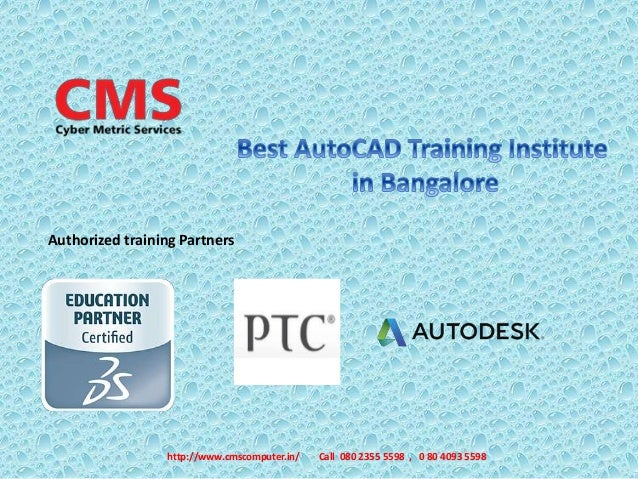Authorized training Partners http://www.cmscomputer.in/ Call 080 2355 5598 , 0 80 4093 5598