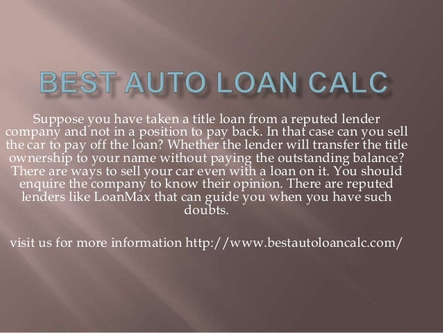 Suppose you have taken a title loan from a reputed lender company and not in a position to pay back. In that case can you ...