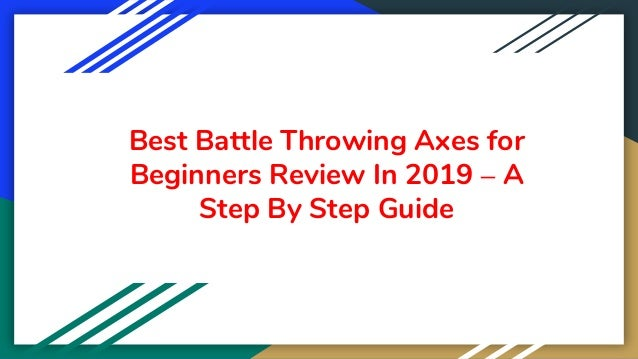 Best Battle Throwing Axes for Beginners Review In 2019 – A Step By Step Guide