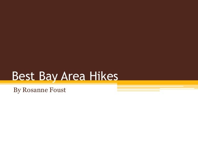 best bay area hikes by rosanne foust