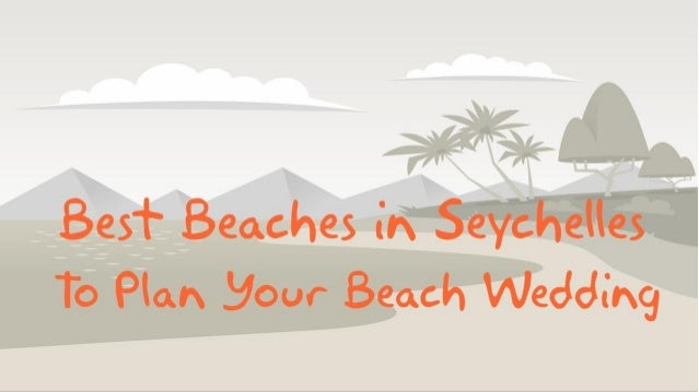 Best Beaches in Seychelles To Plan Your Beach Wedding | Mariyaz Kreole
