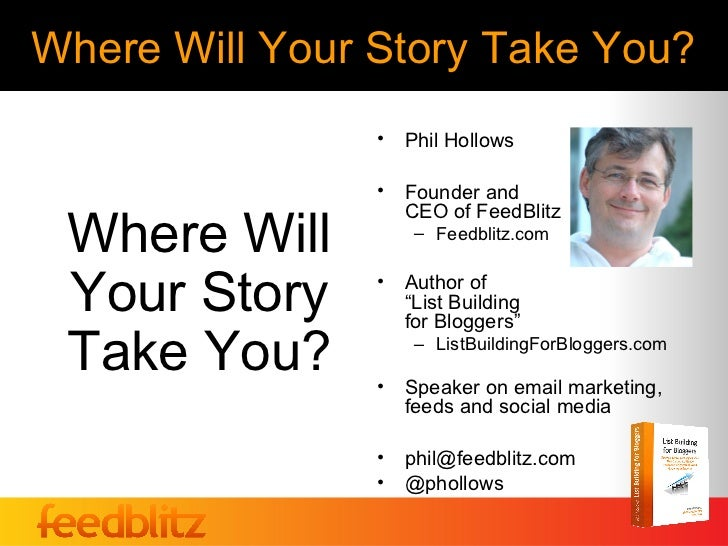 Where Will Your Story Take You?                •   Phil Hollows                •   Founder and                    CEO of F...