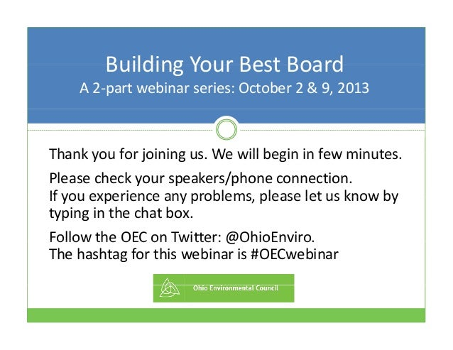 Building Your Best BoardBuilding Your Best Board A 2‐part webinar series: October 2 & 9, 2013 Thank you for joining us We ...