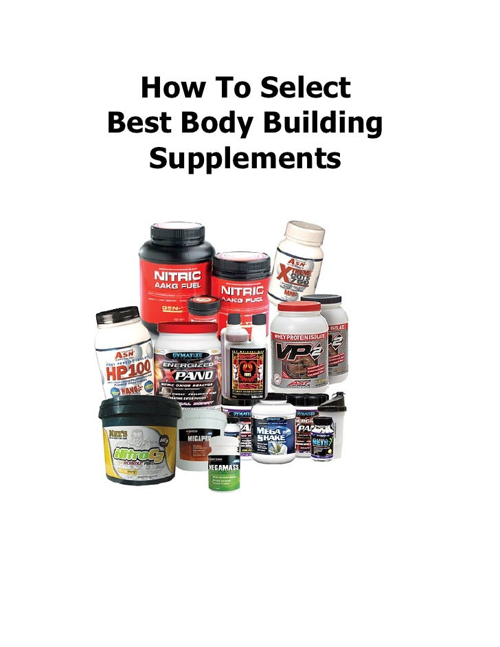 How To Select Best Body Building   Supplements