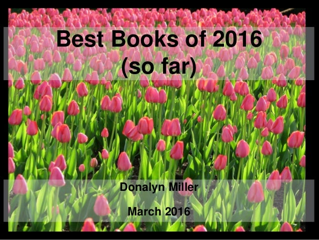 Best Books of 2016 (so far) Donalyn Miller March 2016