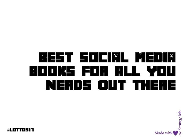 #LoTTo317  bEST socIaL MEDIa booKS foR ALL You NERDS OuT tHERE