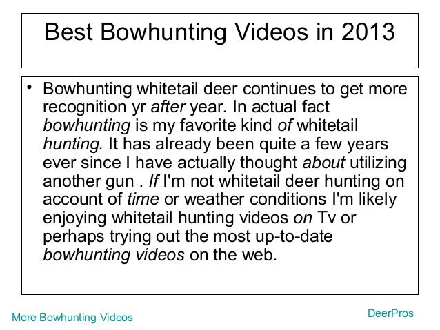 DeerProsMore Bowhunting Videos Best Bowhunting Videos in 2013 • Bowhunting whitetail deer continues to get more recognitio...
