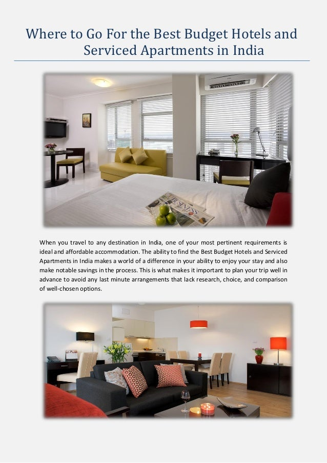 Where to Go For the Best Budget Hotels and Serviced Apartments in India When you travel to any destination in India, one o...