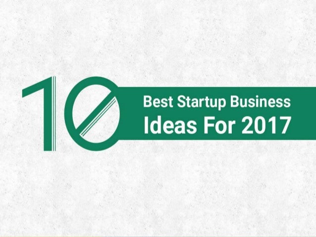 Best business startup ideas for 2017