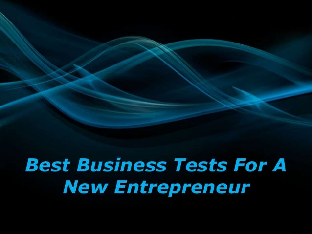 Best Business Tests For A New Entrepreneur