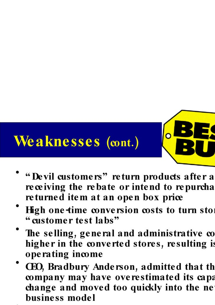 best buy weaknesses Ben nihart mgmt351-07 swot analysis best buy swot analysis best buy vision statement to be at the intersection of technology and life strengths they have.