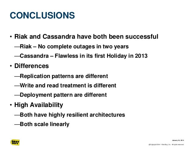 CONCLUSIONS • Riak and Cassandra have both been successful —Riak – No complete outages in two years —Cassandra – Flawless ...